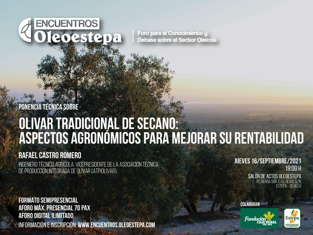 Encuentros Oleoestepa: ponencia sobre «el Olivar tradicional de secano: aspectos agronómicos para mejorar su rentabilidad». Jueves 16 de septiembre.